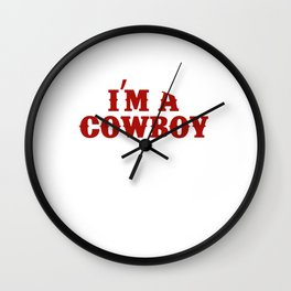 I Am a Cowboy and My Partner Likes How I Ride Funny T-shirt Wall Clock