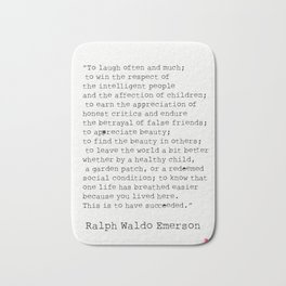 """""""To laugh often and much;"""" Ralph Waldo Emerson quote Bath Mat"""