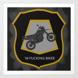 'm Fucking Biker Art Print