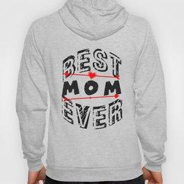 BEST MOM EVER Hoody