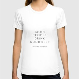 BAR WALL DECOR, Good People Drink Good Beer,Drink Sign,Alcohol Sign,Bar Quote,Hunter S. Thompson,Gif T-shirt