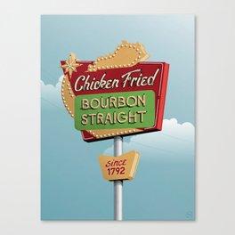 Chicken Fried, Bourbon Straight Canvas Print