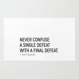 Never Confuse a Single Defeat with a final defeat #minimalism by F. Scott Fitzgerald Rug