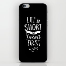 Life is Short Eat Dessert First black and white modern typography quote poster wall art home decor iPhone Skin
