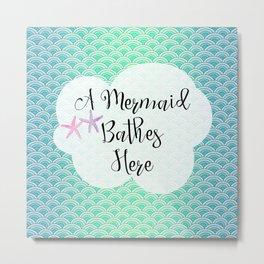 A Mermaid Bathes Here - Blue & Green Mermaid Scales Metal Print