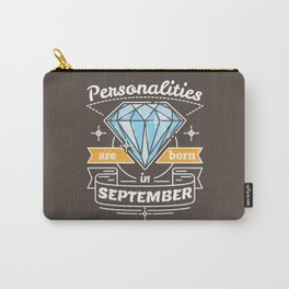 Personalities are Born in September Carry-All Pouch