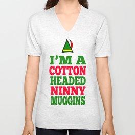 Elf - I'm A Cotton Headed Ninny Muggins Unisex V-Neck