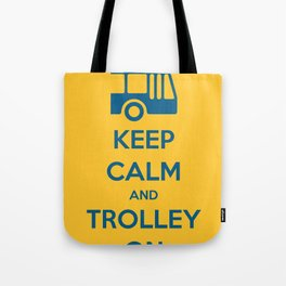 KEEP CALM AND TROLLEY ON Tote Bag