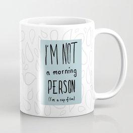 I'm not a morning person Coffee Mug