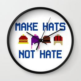 Make Hats Not Hate Wall Clock