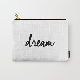 Dream black and white typography poster black-white design bedroom wall art home decor apartment Carry-All Pouch