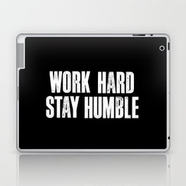 Work Hard, Stay Humble black and white monochrome typography poster design home decor bedroom wall Laptop & iPad Skin