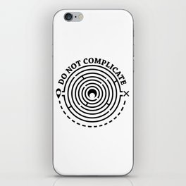 do not complicate iPhone Skin