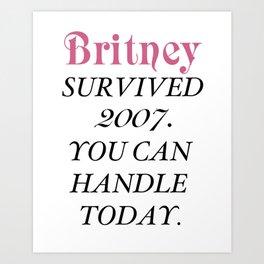 Britney Survived, Britney. Art Print