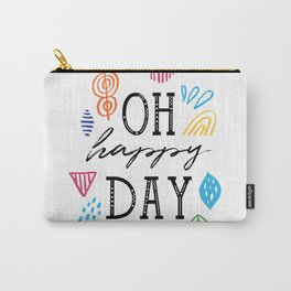 Oh happy Day Carry-All Pouch