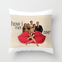 How I Met Zoey Throw Pillow