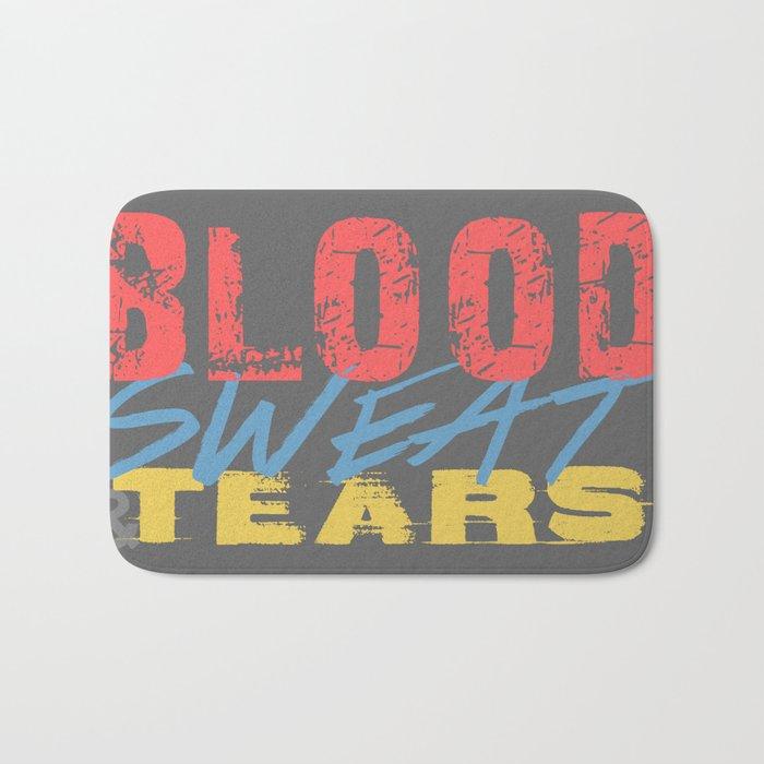 Blood, Sweat, & Tears Bath Mat