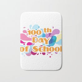 100th Day Of School For Teachers Administrator Child Bath Mat