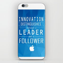 Innovation distinguishes between a leader and a follower Business Inspirational Quote iPhone Skin