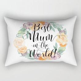 Best Mum in the World! Rectangular Pillow