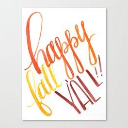 Happy Fall Y'all!! Canvas Print
