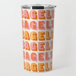 BAGELS BAGELS BAGELS Travel Mug