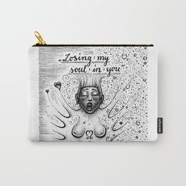 Losing My Soul In You Carry-All Pouch