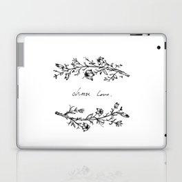 Choose Love (and Flowers) Laptop & iPad Skin