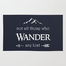 """Not All Those Who Wander are Lost"" Rug"