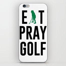 Eat Pray Golf Golfers Dream Golfing Green iPhone Skin