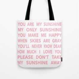 You Are My Sunshine in Pink Tote Bag