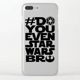 *DoYouEvenStarWarsBro Clear iPhone Case