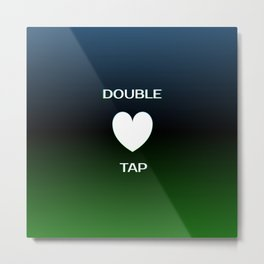 Double Tap Metal Print