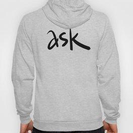 ask typography Hoody
