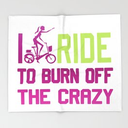 Ride to burn off crazy Throw Blanket