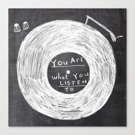 you are what you listen to, BLACK Canvas Print