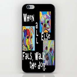 When All Else Fails, Walk the Dog iPhone Skin