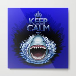 Keep Calm and...Shark Jaws Attack! Metal Print