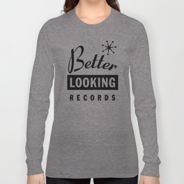 Better Looking Records Long Sleeve T-shirt