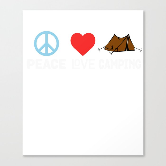 Peace Love Camping Funny Camper Tent Outdoors Canvas Print By Teepsy Society