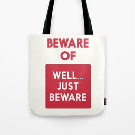 Beware of well just beware, safety hazard, gift ideas, dog, man cave, warning signal, vintage sign Tote Bag