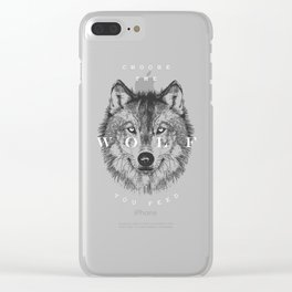 Choose the Wolf You Feed Clear iPhone Case