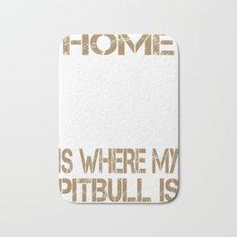 Home is where my Pitbull is Tshirt Bath Mat