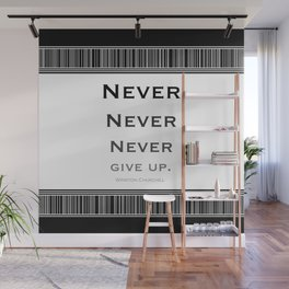 Never Give Up Black and White Wall Mural