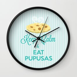 Keep Calm & Eat Pupusas  Wall Clock