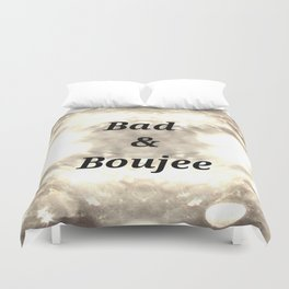 Bad And Boujee Duvet Cover