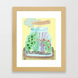 And so to grow... Framed Art Print
