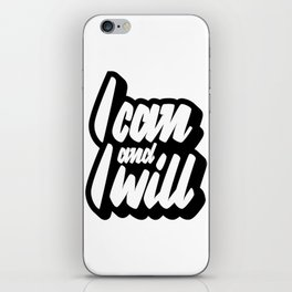 I Can and I Will iPhone Skin