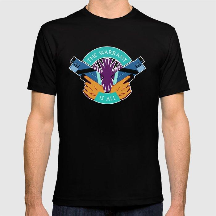 Killjoys The Warrant Is All T-shirt