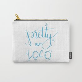 Pretty but Loco Carry-All Pouch
